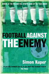 Football Against The Enemy by Simon Kuper