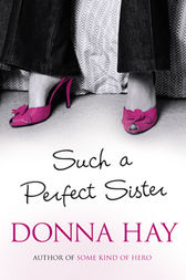 Such a Perfect Sister by Donna Hay