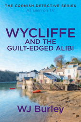 Wycliffe and the Guilt-Edged Alibi by W.J. Burley