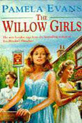 The Willow Girls by Pamela Evans