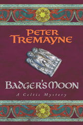 Badger's Moon (Sister Fidelma Mysteries Book 13) by Peter Tremayne