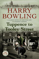 Tuppence to Tooley Street by Harry Bowling