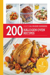 Hamlyn All Colour Cookery: 200 Halogen Oven Recipes by Maryanne Madden