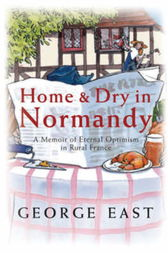Home & Dry in Normandy by George East