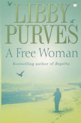A Free Woman by Libby Purves