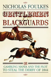 Gentlemen and Blackguards by Nicholas Foulkes