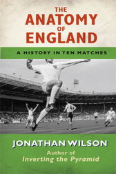 The Anatomy of England by Jonathan Wilson