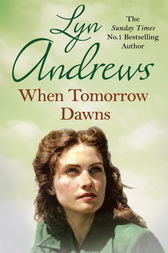 When Tomorrow Dawns by Lyn Andrews
