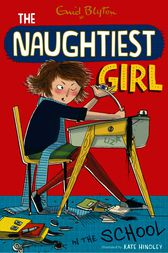 Naughtiest Girl In The School by Enid Blyton
