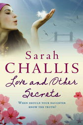 Love and Other Secrets by Sarah Challis