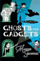 Raven Mysteries 2: Ghosts and Gadgets by Marcus Sedgwick