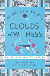 Clouds of Witness by Dorothy L Sayers