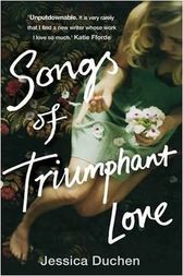 Songs of Triumphant Love by Jessica Duchen
