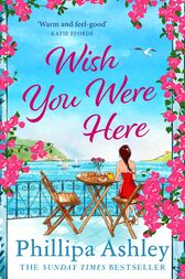 Wish You Were Here by Phillipa Ashley
