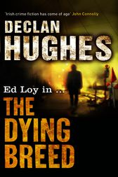 The Dying Breed by Declan Hughes