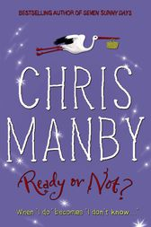 Ready or Not? by Chrissie Manby