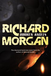 Broken Angels by Richard Morgan