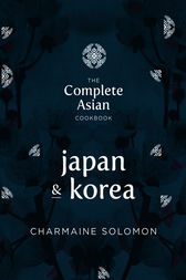 The Complete Asian Cookbook: Japan & Korea by Charmaine Solomon
