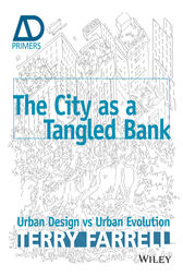 The City As A Tangled Bank by Terry Farrell