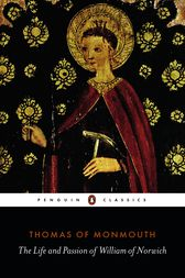 The Life and Passion of William of Norwich by Thomas of Monmouth