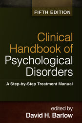 Clinical Handbook of Psychological Disorders, Fifth Edition by David H. Barlow