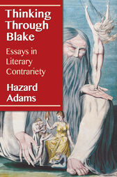 Thinking Through Blake by Hazard Adams