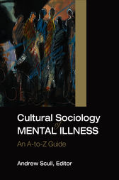 Cultural Sociology of Mental Illness by Andrew T. Scull