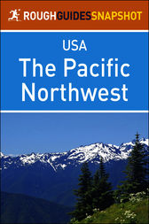 The Pacific Northwest (Rough Guides Snapshot USA) by Rough Guides