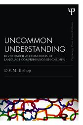 Uncommon Understanding (Classic Edition) by Dorothy V. M. Bishop