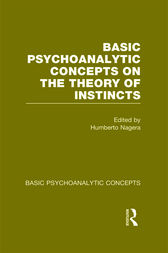Basic Psychoanalytic Concepts on the Theory of Instincts by Humberto Nagera