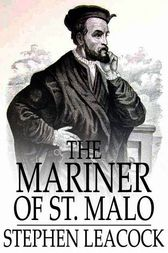 The Mariner of St. Malo by Stephen Leacock