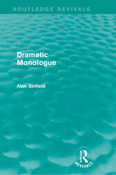 Dramatic Monologue (Routledge Revivals) by Alan Sinfield