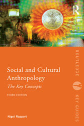 Social and Cultural Anthropology: The Key Concepts by Nigel Rapport