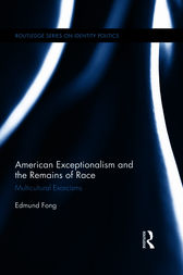 American Exceptionalism and the Remains of Race by Edmund Fong