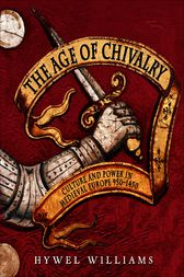The Age of Chivalry by Hywel Williams