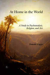 At Home in the World: A Study in Psychoanalysis, Religion, and Art