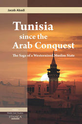 Tunisia Since the Arab Conquest by Jacob Abadi