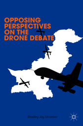 Opposing Perspectives on the Drone Debate by Bradley Jay Strawser