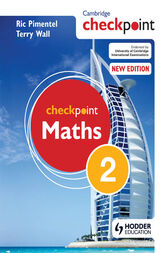 Cambridge Checkpoint Maths Student's Book 2 by Terry Wall