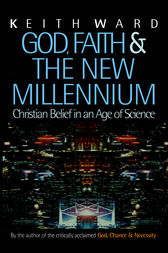 God, Faith and the New Millennium by Keith Ward