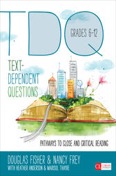 Text-Dependent Questions, Grades 6-12 by Douglas Fisher