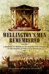 Wellington's Men Remembered by Janet Bromley