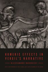Homeric Effects in Vergil's Narrative by Alessandro Barchiesi