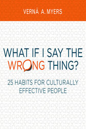 What if I Say the Wrong Thing? by Verna A. Myers