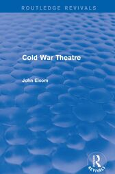 Cold War Theatre (Routledge Revivals) by John Elsom