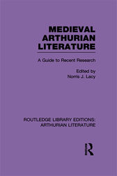 Medieval Arthurian Literature by Norris J. Lacy