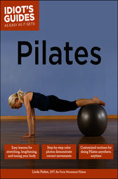 Pilates: Easy Lessons for Stretching, Lengthening, and Toning Your Body