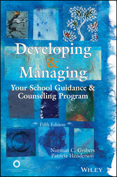 Developing and Managing Your School Guidance and Counseling Program by Norman C. Gysbers