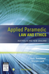 Applied Paramedic Law and Ethics: Australia and New Zealand
