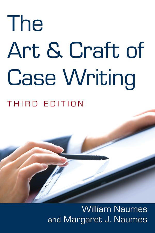 Download Ebook The Art and Craft of Case Writing (3rd ed.) by William Naumes Pdf